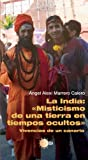 img - for La India: misticismo de una tierra en tiempos ocultos (Spanish Edition) book / textbook / text book