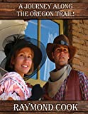 A Journey Along The Oregon Trail!