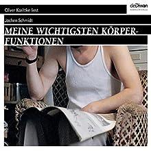 Meine wichtigsten Körperfunktionen Hörbuch von Jochen Schmidt Gesprochen von: Oliver Korittke