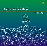 Conversas com Bete (Portuguese Edition)