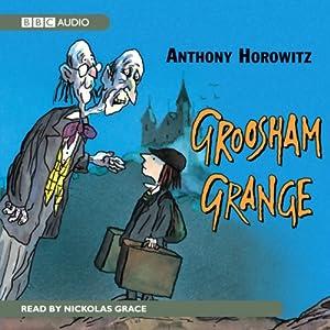 Groosham Grange | [Anthony Horowitz]