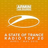 A State Of Trance Radio Top 20 - April / May 2015 (Including Classic Bonus Track)