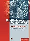 Kraftfahrzeugmechatronik Personenkraftwagentechnik: Schülerband, 1. Auflage, 2013 mit CD-ROM