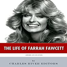 American Legends: The Life of Farrah Fawcett (       UNABRIDGED) by Charles River Editors Narrated by Tom McElroy