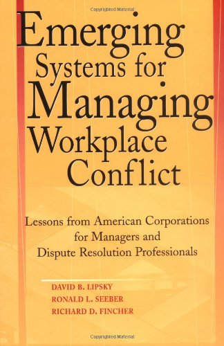 Emerging Systems for Managing Workplace Conflict: Lessons...