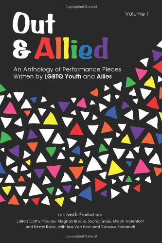 Out & Allied: An Anthology of Performance Pieces Written by LGBTQ Youth and Allies