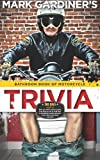 Bathroom Book of Motorcycle Trivia: 360 days-worth of $#!+ you don't need to know,  four days-worth of stuff that is somewhat useful to know,  and one entry that's absolutely essential