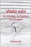 Wabi-sabi für Künstler, Architekten und Designer. (3803030641) by Leonard Koren