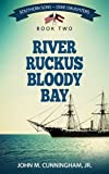 img - for River Ruckus, Bloody Bay (Southern Sons-Dixie Daughters Book 2) book / textbook / text book