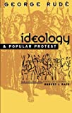 Ideology and Popular Protest (0807845140) by Rude, George
