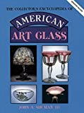 img - for The Collector's Encyclopedia of American Art Glass (American Art Glass: Identification & Values) by Iii John A. Shuman (1987-11-01) book / textbook / text book