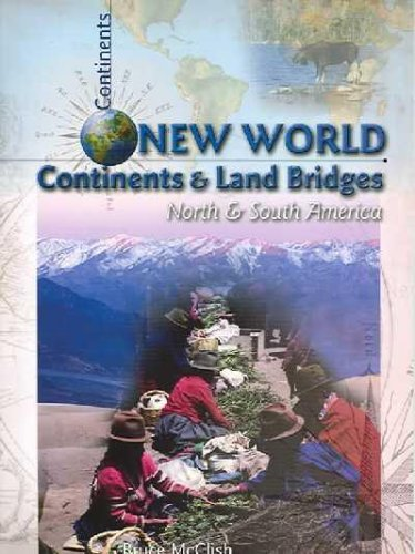 New World Continents and Land Bridges: North and South America (Continents (Heinemann Paperback))