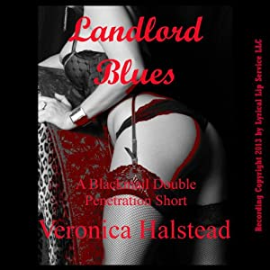 Landlord Blues: A Blackmail Sex Double Penetration Short (Hard to Take) | [Veronica Halstead]