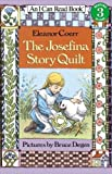 The Josefina Story Quilt (I Can Read Book 3) (0064441296) by Eleanor Coerr