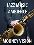 Jazz Ambience: Listen To Jazz Music Right On Your Tv Screen.