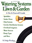 Watering Systems for Lawn & Garden: A...