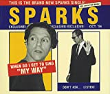 Sparks When Do I Get To Sing