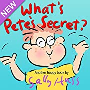 Children's Books: WHAT'S PETE'S SECRET? (Adorable Rhyming Bedtime Story/Picture Book, About Attitude and Overcoming Obstacles, for Beginner Readers, with 35 Illustrations, Ages 2-7)