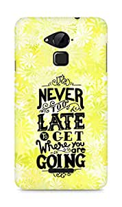 AMEZ never to late to reach where you are going Back Cover For Coolpad Note 3