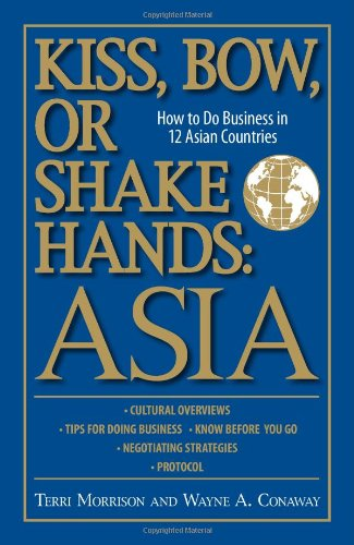 Kiss, Bow, or Shake Hands: Asia - How to Do Business in...