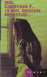 Moi, Christiane F., 13 ans, droguée, prostituée