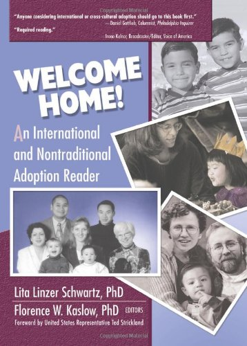 Welcome Home!: An International and Nontraditional Adoption Reader (Haworth Marriage and the Family)