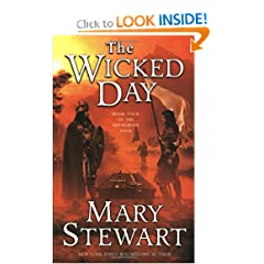 The Wicked Day (The Arthurian Saga, Book 4) by Mary Stewart