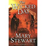 The Wicked Day (The Arthurian Saga, Book 4) ~ Mary Stewart