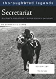 img - for Secretariat: Racing's Greatest Triple Crown Winner (Thoroughbred Legends (Unnumbered)) book / textbook / text book