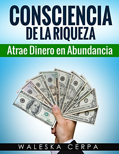 consciencia-de-la-riqueza-atrae-dinero-en-abundancia-spanish-edition