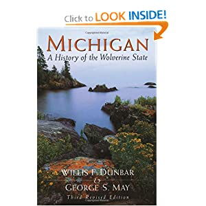 Michigan: A History of the Wolverine State by Willis Frederick Dunbar