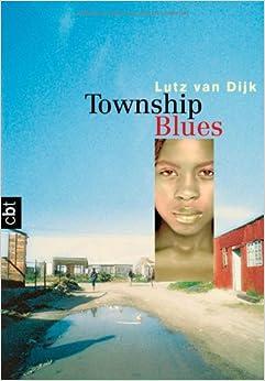 township blues amazonde lutz van dijk b252cher