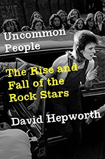 Book Cover: Uncommon People: The Rise and Fall of The Rock Stars
