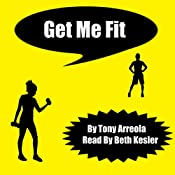 Get Me Fit: Get Me Skinny, Volume 2 | Tony Arreola