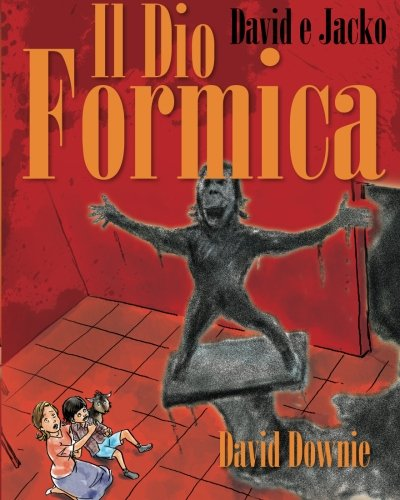 David E Jacko: Il Dio Formica (Italian Edition) [Downie, David] (Tapa Blanda)