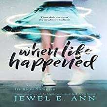 When Life Happened | Livre audio Auteur(s) : Jewel E. Ann Narrateur(s) : Tia Rider Sorensen