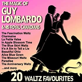 The Magic of Guy Lombardo and His Royan Canadians (20 Waltz Favourites)