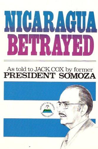 Nicaragua Betrayed, Anastasio Somoza, Jack Cox