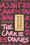 Candace Bushnell The Carrie Diaries (Carrie Diaries (Quality))