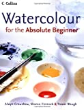 Watercolour for the Absolute Beginner (0007184565) by Various