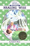 Healing Wise (Wise Woman Herbal Series) (0961462027) by Susun S. Weed
