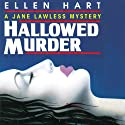 Hallowed Murder: A Jane Lawless Mystery Audiobook by Ellen Hart Narrated by Aimee Jolson