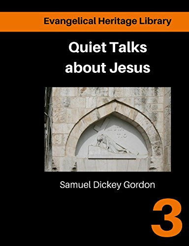 quiet-talks-about-jesus-modernised-and-annotated-evangelical-heritage-library-book-3-english-edition