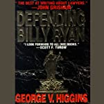 Defending Billy Ryan (       UNABRIDGED) by George V. Higgins Narrated by Adams Morgan