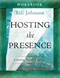 img - for Hosting the Presence Workbook: Unveiling Heaven's Agenda book / textbook / text book