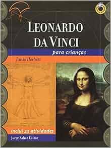 Leonardo Da Vinci Para Crianças. Coleção Guia de Atividades (Em