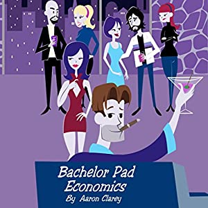 Bachelor Pad Economics Audiobook