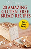 Polly Dunegans 20 Amazing Gluten-Free Bread Recipes (Gluten Solution)