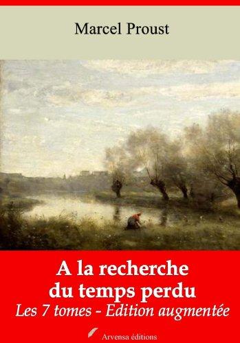 Marcel Proust - A la recherche du temps perdu (Les 7 tomes)