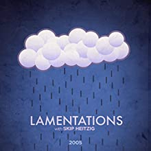 25 Lamentations - 2005 Audiobook by Skip Heitzig Narrated by Skip Heitzig